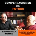 Conversaciones de futuro: Thubten Wangchen con David Escamilla Imparato