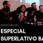 Frikimalismo FM - Especial Superlativo Bar
