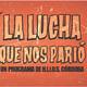 La Lucha Que Nos Parió: con Jorge Villegas y Maria Laura Villa. . 13-8-20