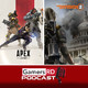 GamersRD Podcast #53: Impresiones de Apex Legends y beta privada The Division 2