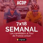 7x18 Semanal ACDP | Los candidatos al Tour se dejan ver