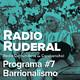 Radio Ruderal 07 – 19.10.2019 – Barrionalismo