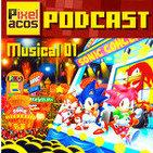 Pixelacos Podcast - Musical 01