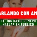 HABLAR EN PUBLICO...Ft DAVID ROMERO...Charlando con amigos