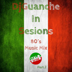 DjGuanche In Sesions - 80´s Music Mix Italo Disco Part.2