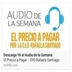 AUDIO DE LA SEMANA 9 - DIO Rafaela Santiago - El precio a pagar