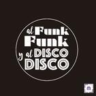 98. Al Funk...Funk, y al Disco...Disco