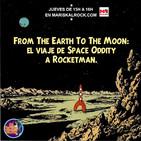 La Choza del Rock 9x26: From The Earth To The Moon: El viaje de Space Oddity a Rocket Man
