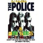 Dj Dalega - The Police & Bee Gees - Don't Stand So Close to mix ( in Night fever )
