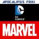 Apocalipsis Friki 029 - DC vs. Marvel