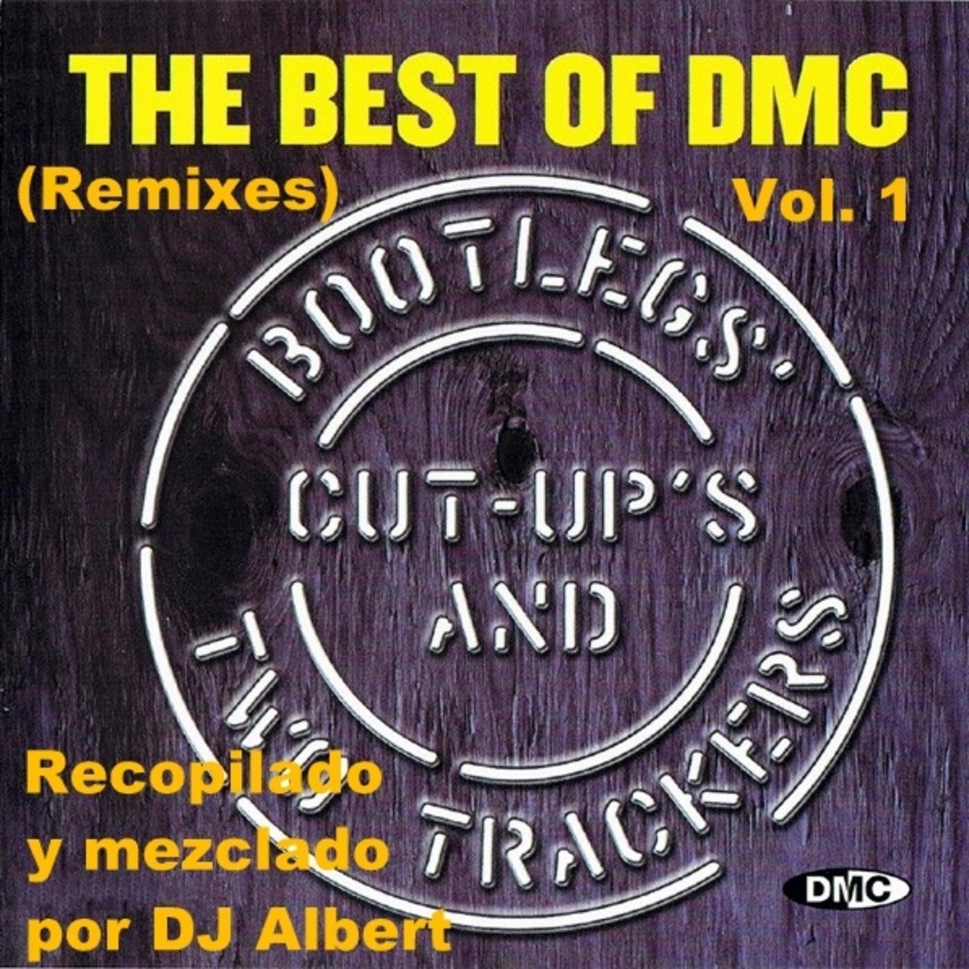 THE BEST OF DMC (Remixes) Vol  1 Recopilado y mezclado por DJ Albert