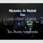 Misterios de Madrid con Juan Miguel Marsella - La nueva temporada