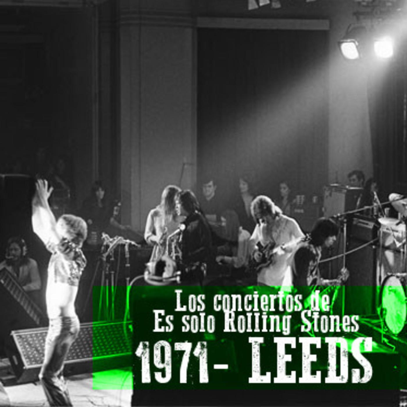 LEEDS 1971 - Los conciertos de Es solo Rolling Stones