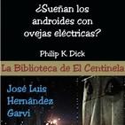 """La Biblioteca de El Centinela...""""Sueñan los androides con ovejas eléctricas"""""""