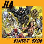 [ELHDLT] 5x06 La liga de la justicia