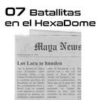 07. Batallitas en el HexaDome