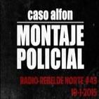 #43 Caso Alfon: montaje policial