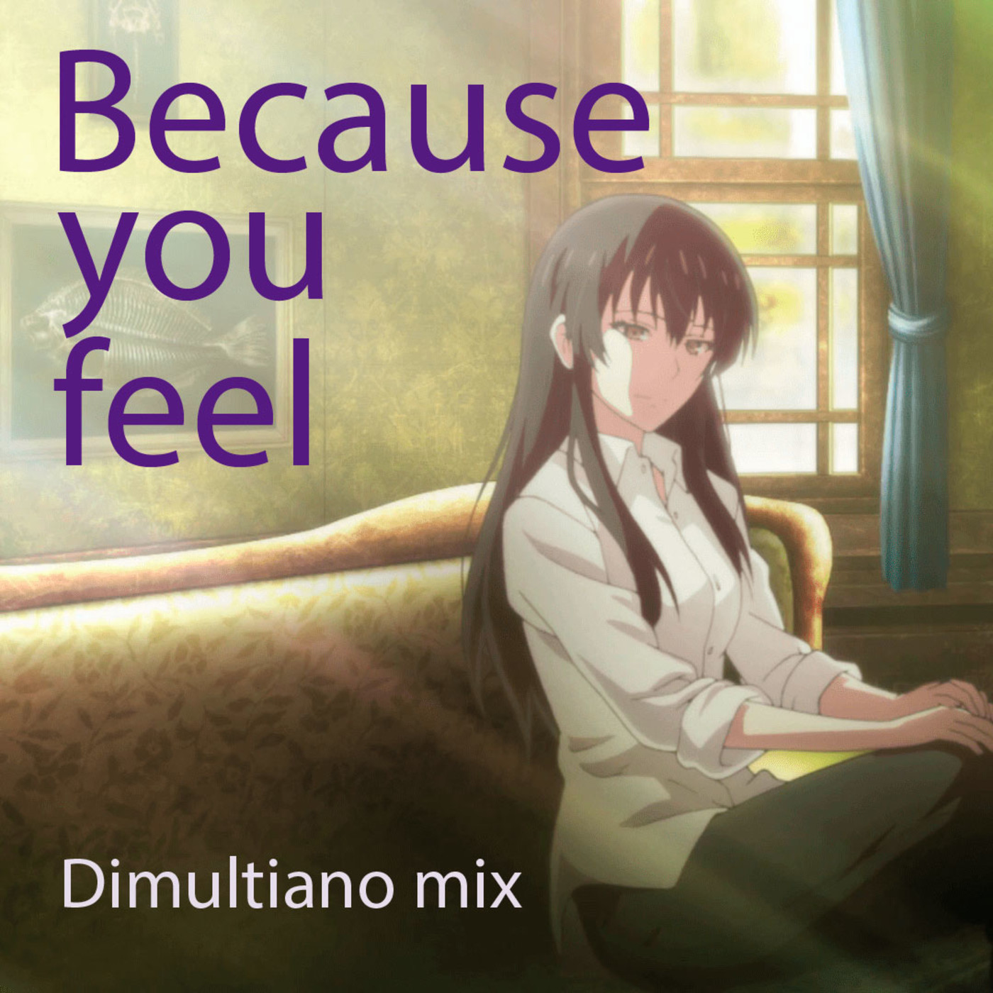 dimultiano mix - Because you Feel