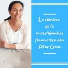 Episodio 58 La sombra de la incertidumbre financiera con Pilar Creus