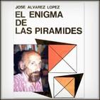 Dr. José Álvarez López - El enigma de las pirámides (Parte 1 de 2)