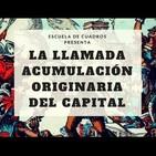 212 - La llamada acumulación originaria (de El Capital, Marx)
