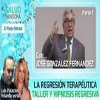 La Regresión Terapéutica - Taller y Hipnosis Regresiva por José González Parte 1