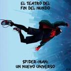 El Teatro del Fin del Mundo 14. Spider-Man: Un nuevo universo (2018), con Hutxu y Dani Collado