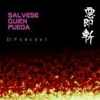 Salvese Quien Pueda - The Podcast - Episodio 2