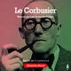 Le Corbusier - Audiobiografía