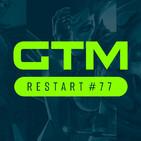 GTM Restart 77   Crunch vs Naughty Dog · El Doblaje de Farcry 6 · DevsTribune: GRIS · Retro: Street Fighter