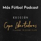 Más Fútbol Podcast: Edición Libertadores 2.0