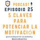 #25 5 Claves para potenciar la motivación