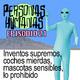 Personas Humanas Episodio 21: Inventos supremos, coches mierdas, mascotas sensibles, lo prohibido