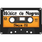 Emisión 04 Bloque 02 de Música de Negros