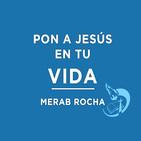 Pon a Jesús en tu vida - Merab Rocha