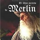 El libro secreto de merlÍn, el manual de mago, entrevista a autor de dicho libro don josÉ a. lajas antÚnez