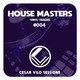 #004 Cesar Vilo Sessions - House Masters