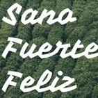 #1 SANO FUERTE FELIZ Introduccion del podcast y presentaciones