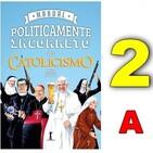 Manual Pol. Incorreto do Catolicismo. Cap.2 (A)
