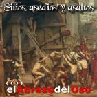 El Abrazo del Oso - Sitios, asedios y asaltos.