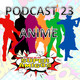 El Podcast de los SuperAmigos Episodio 23 ESPECIAL ANIME