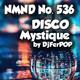 NMND 536 : Disco Mystique