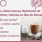 Episodio 178: Café y Ayuno, Dieta Inversa, Restricción de Metionina, Cetosis y Alzheimer, Calorías en días de descanso