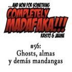 Episodio 56: Ghosts, almas y demás mandangas