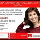 HACIA UNA ECONOMÍA QUE PONGA EN EL CENTRO LA VIDA : ¿Negocio o Necesidades? (Conf. Yayo Herrero, en Málaga)