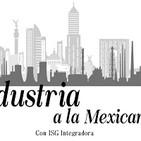 Industria a la Mexicana. 141019 p055