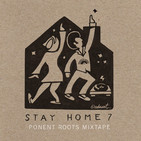 Ponent Roots Stay At Home Mixtape vol. 7 (12 Mayo 2020)