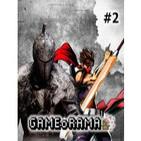 GAMEoRAMA Ep.2 -- Dark Souls 2 y Strider