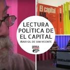 201 - Lectura politica de El Capital (con Iñaki Gil de San Vicente)