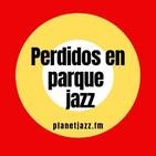 Perdidos En Parque Jazz - Episodio #10